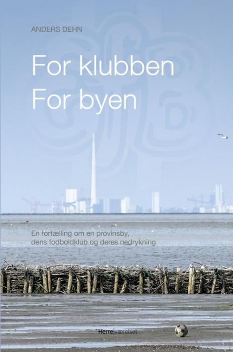 Image of For klubben - for byen (Bog)
