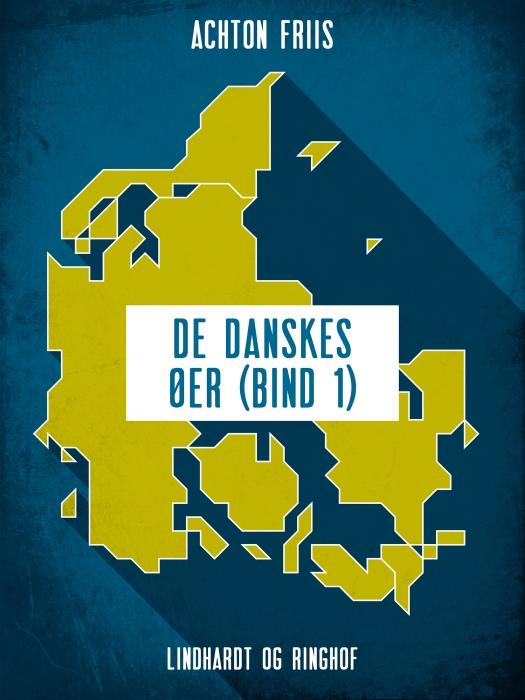 Image of De danskes øer (bind 1) (Bog)