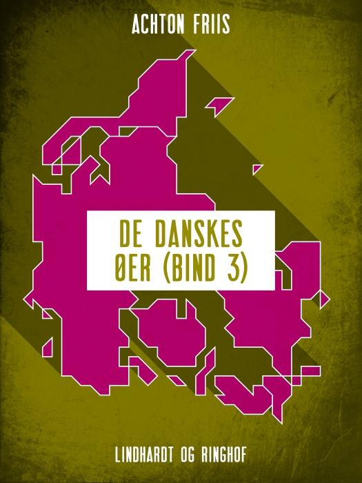 Image of De danskes øer (bind 3) (Bog)