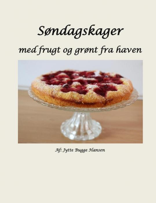 Søndagskager med frugt og grønt fra haven (Bog)