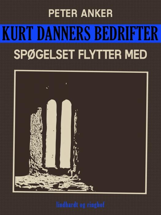 Image of   Kurt Danners bedrifter: Spøgelset flytter med (E-bog)