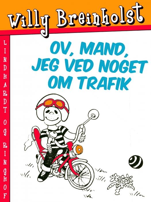 Ov, mand, jeg ved noget om trafik (E-bog)