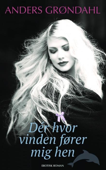 Image of Der hvor vinden fører mig hen (Bog)