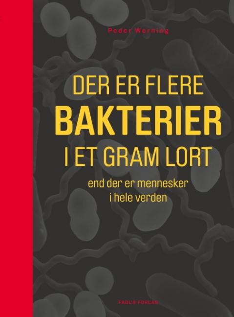 Der er flere bakterier i et gram lort, end der er mennesker i hele verden (Bog)