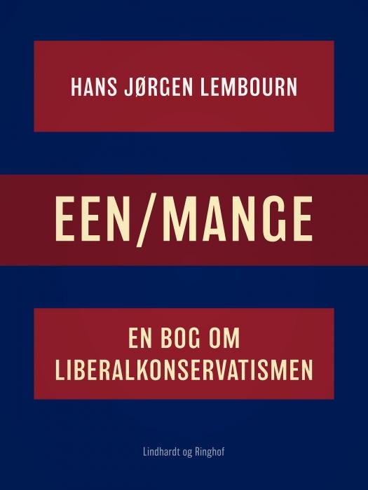 Image of   Een/mange. En bog om liberalkonservatismen (E-bog)
