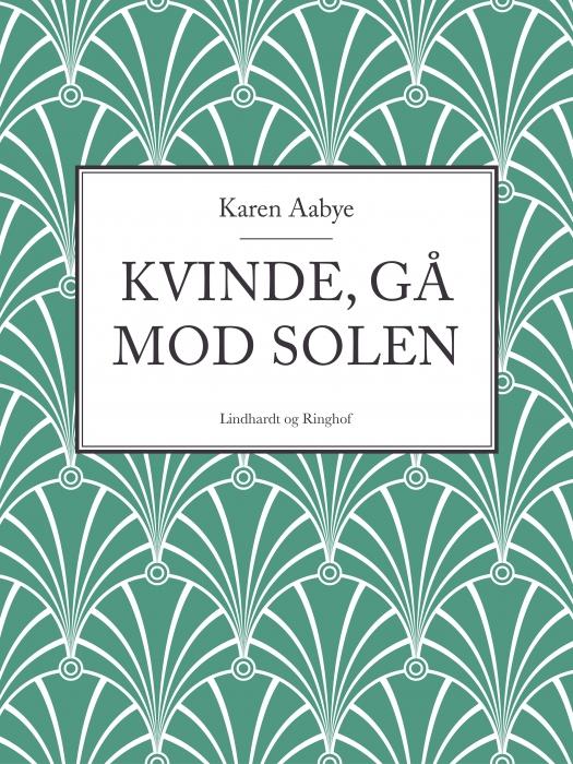 Image of   Kvinde, gå mod solen (Bog)