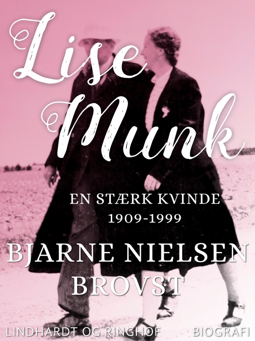 Billede af Lise Munk. En Stærk Kvinde 1909-1999 (Bog)