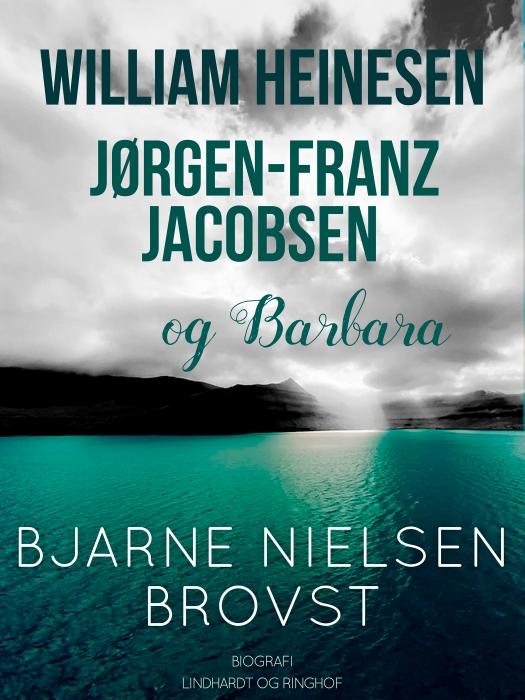 William Heinesen, Jørgen-Frantz Jacobsen og Barbara (Bog)