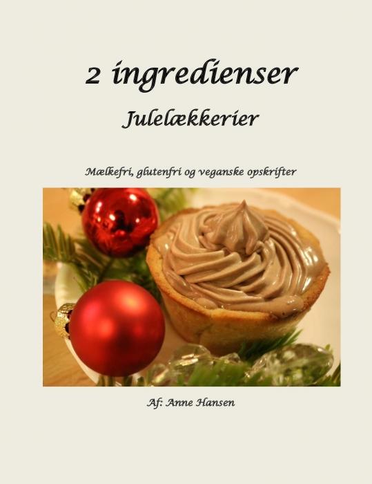 Image of 2 ingredienser - julelækkerier (Bog)