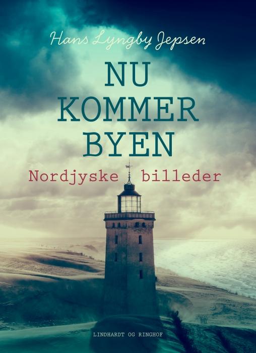 Image of   Nu kommer byen : nordjyske billeder (Bog)