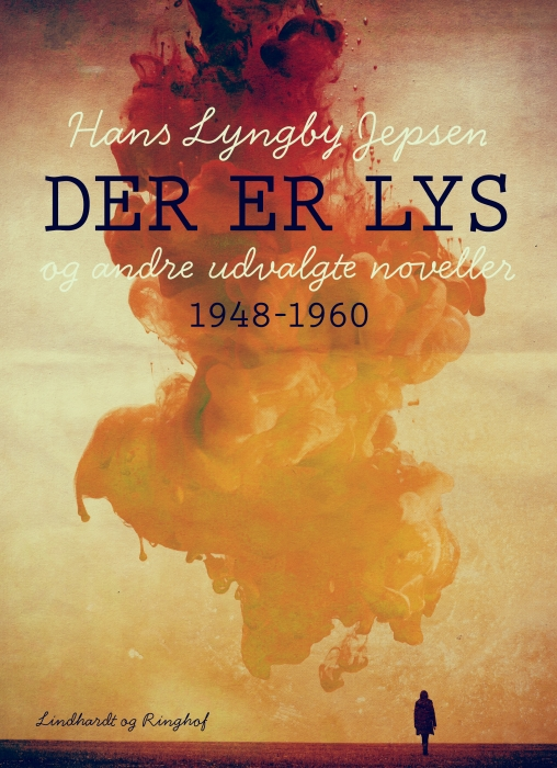 Image of   Der er lys og andre udvalgte noveller 1948-60 (Bog)
