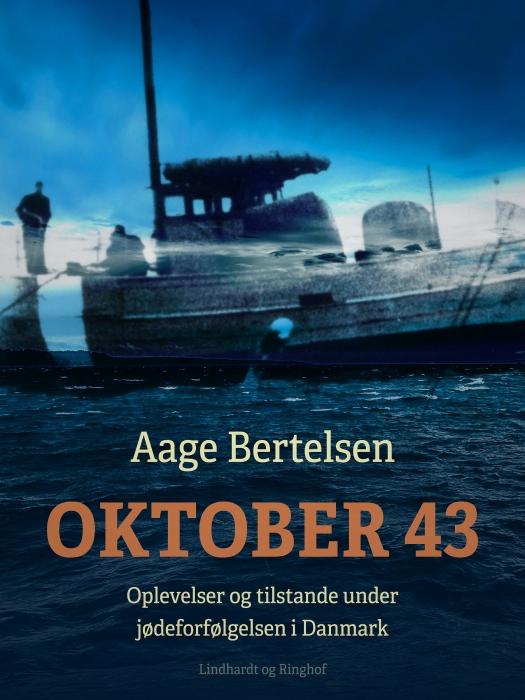 Image of Oktober 43. Oplevelser og tilstande under jødeforfølgelsen i Danmark (E-bog)