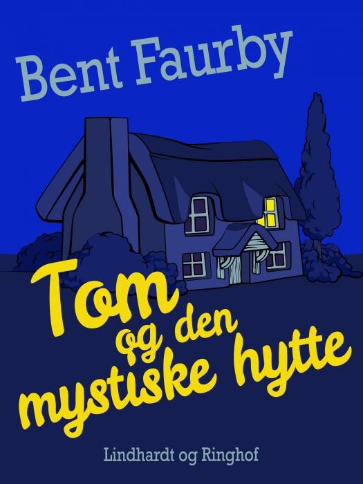 Tom og den mystiske hytte (E-bog)