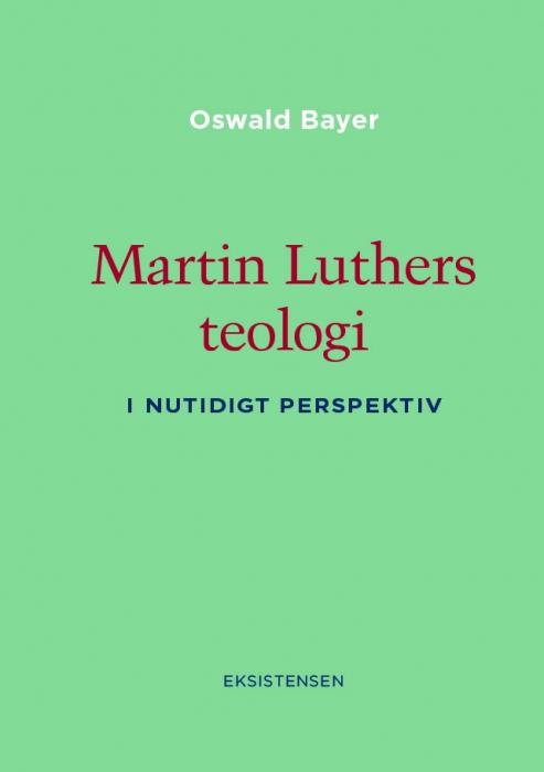 Martin Luthers teologi (E-bog)
