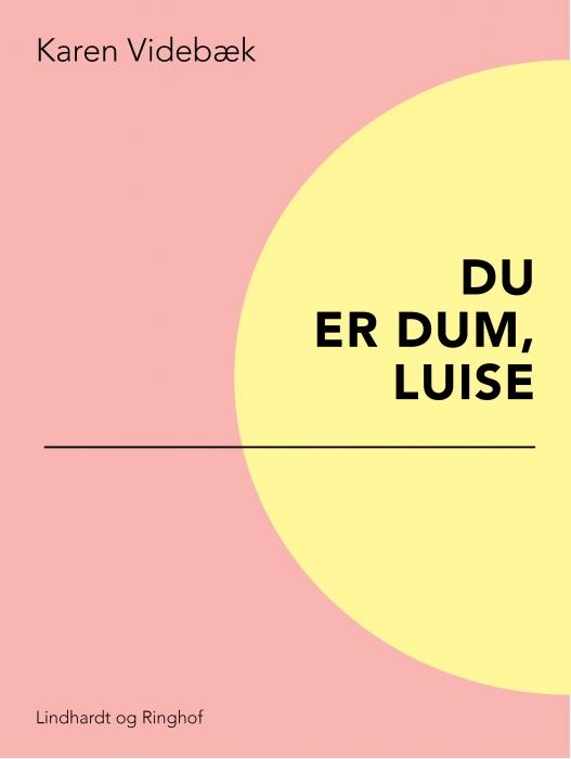 Du er dum, Luise (E-bog)