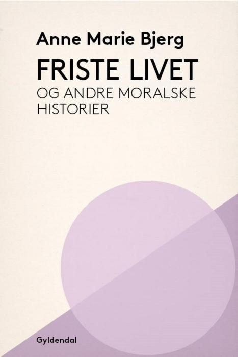 Image of Friste livet og andre moralske historier (E-bog)