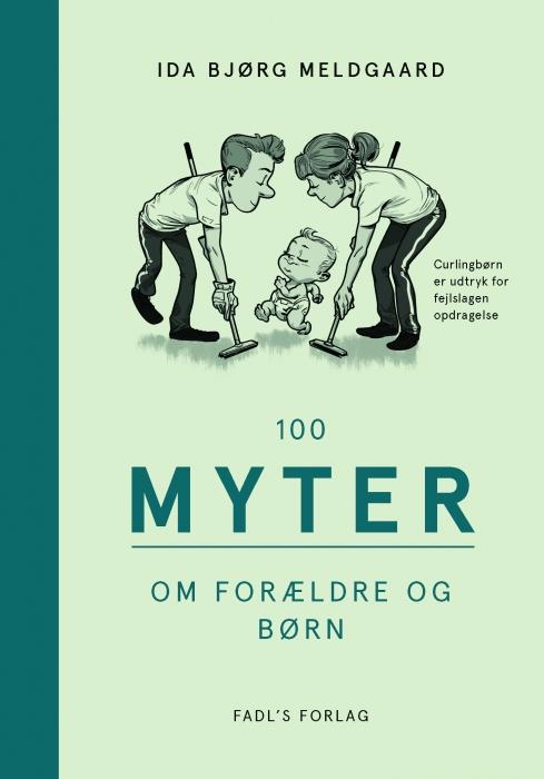 Image of   100 myter om forældre og børn (Bog)
