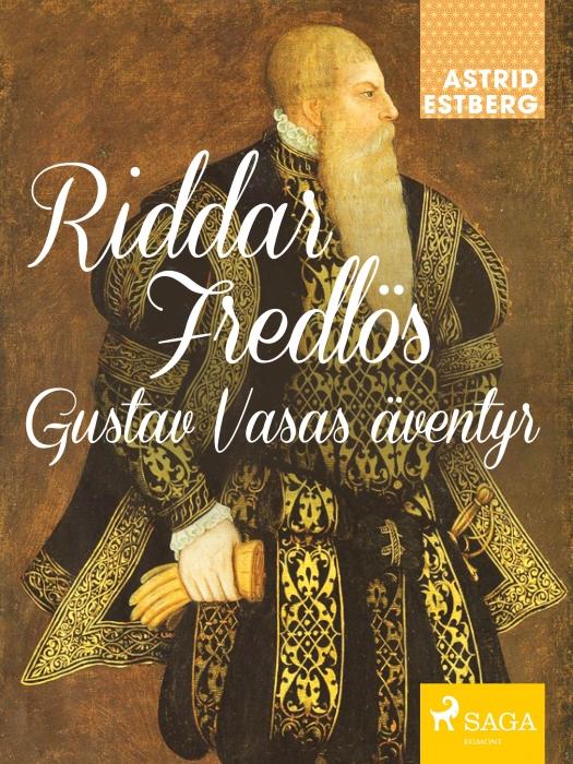 Image of Riddar Fredlös : Gustav Vasas äventyr (E-bog)