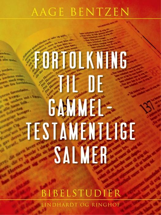 Fortolkning til de gammeltestamentlige Salmer (E-bog)