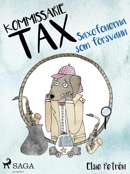 Kommissarie Tax: Saxofonerna som försvann (E-bog)