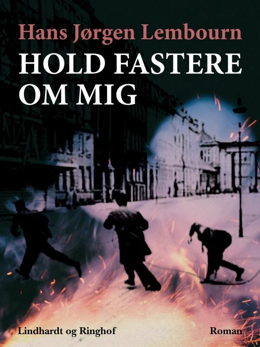Image of   Hold fastere om mig (Bog)