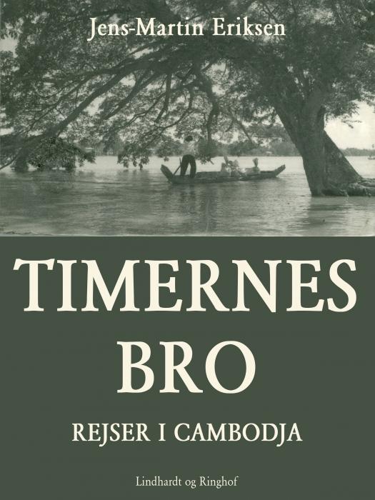 Timernes bro - rejser i Cambodja (Bog)