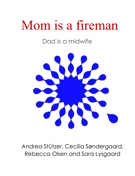 Image of Mom is fireman - dad is a midwife (Bog)