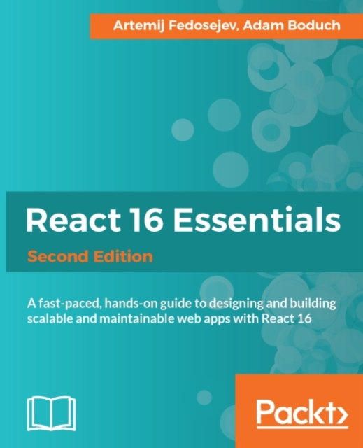 React 16 Essentials - Second Edition af Adam Boduch, mfl  som e-bog