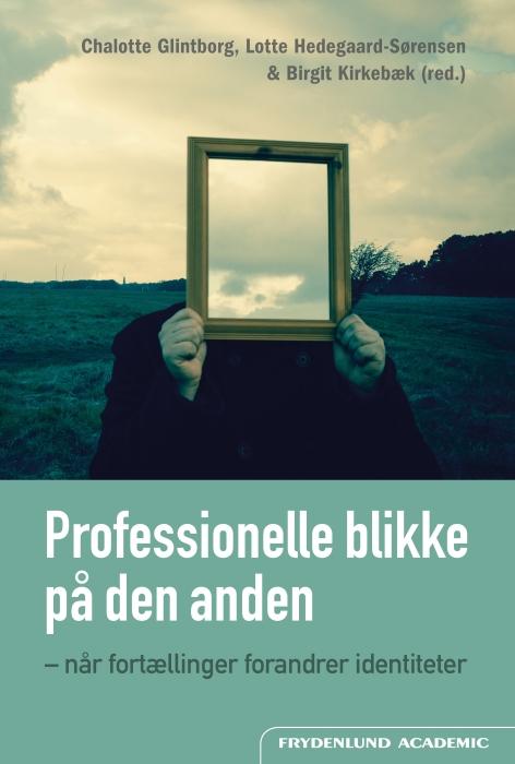 Professionelle blikke på den anden (E-bog)