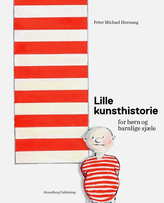 Lille kunsthistorie for børn og barnlige sjæle (Bog)