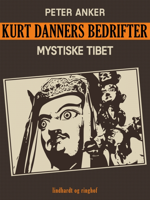 Kurt Danners bedrifter: Mystiske Tibet (E-bog)