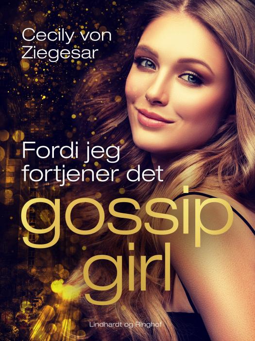 Gossip Girl 4: Fordi jeg fortjener det (E-bog)