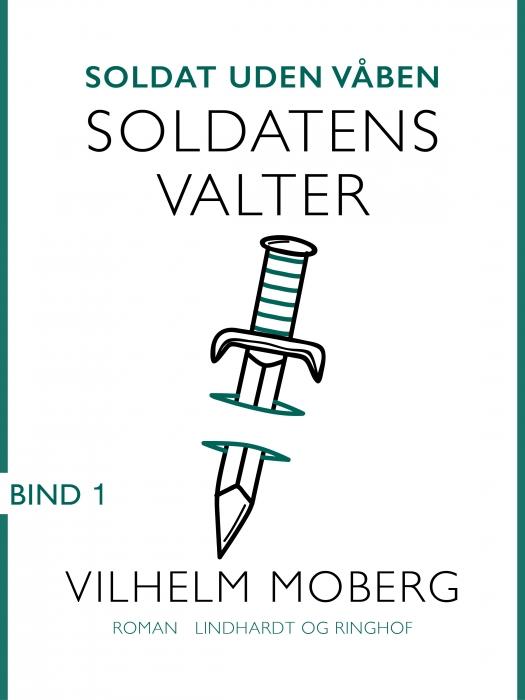 Soldat uden våben: Soldatens Valter - Bind 1 (E-bog)