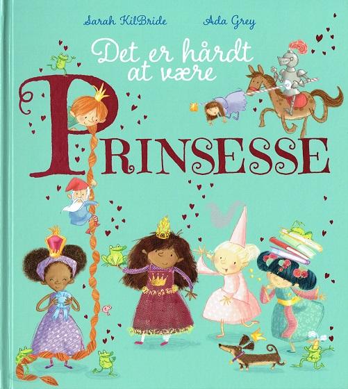 Image of   Det er hårdt at være prinsesse (Bog)