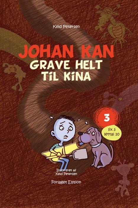 Johan kan - grave helt til Kina (Bog)