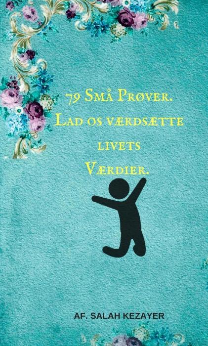 Image of   79 Små Prøver. Værdsæt livets-Værdier! (Bog)