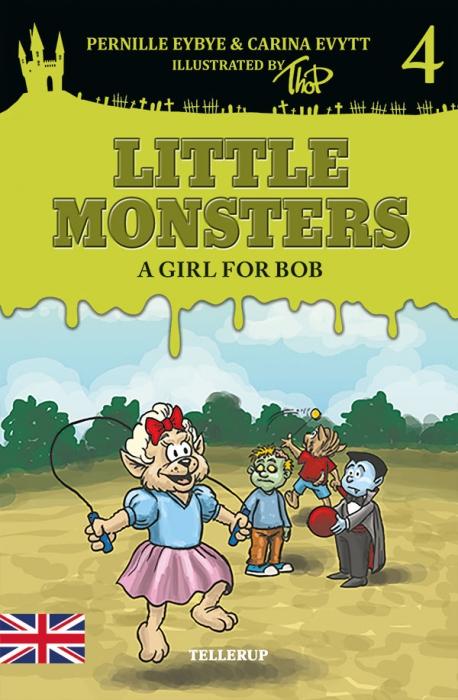 Little Monsters #4: A Girl for Bob (Bog)