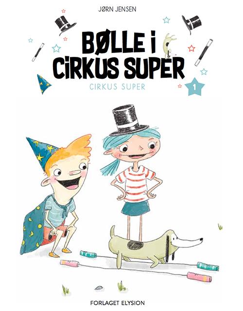 Image of   Bølle i Cirkus Super (Bog)