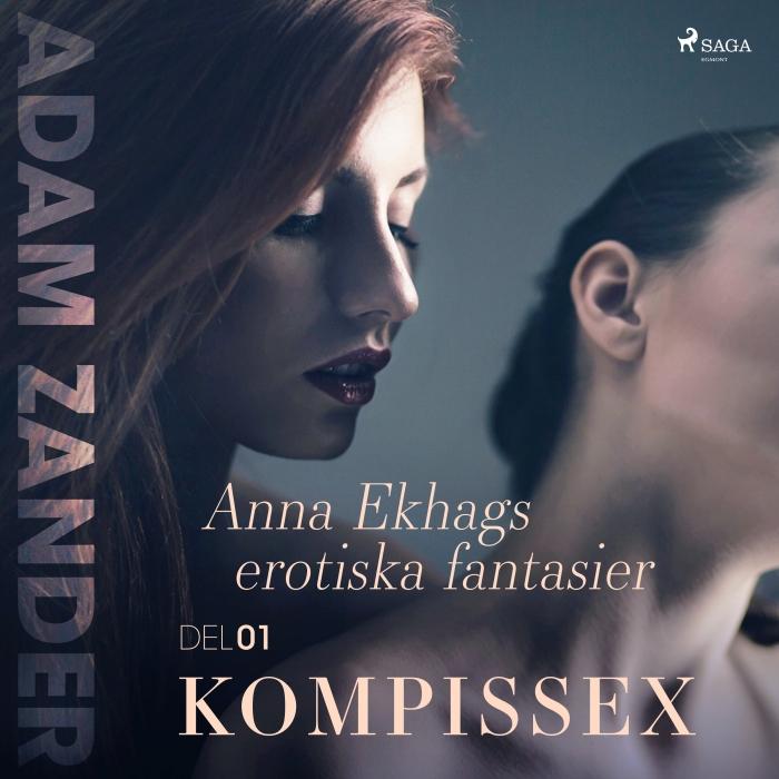 Image of Kompissex - Anna Ekhags erotiska fantasier del 1 (Lydbog)