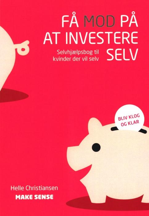 Få mod til at investere selv (Bog)