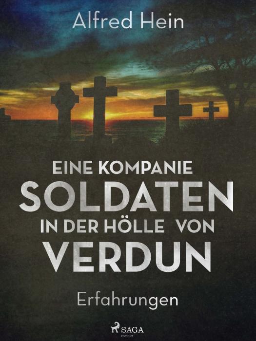 Image of Eine Kompanie Soldaten - In der Hölle von Verdun (E-bog)
