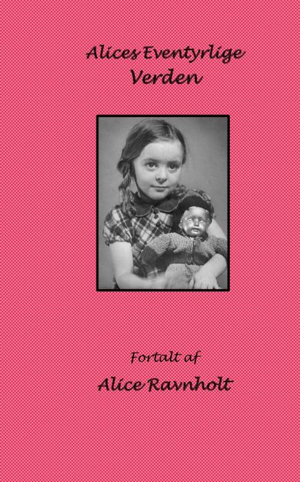 Image of Alices Eventyrlige Verden (Bog)