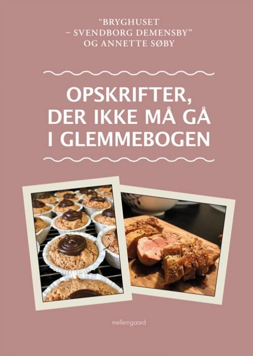 Image of   Opskrifter, der ikke må gå i glemmebogen (Bog)