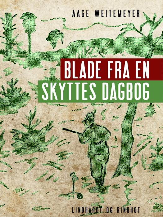 Image of   Blade fra en skyttes dagbog (Lydbog)