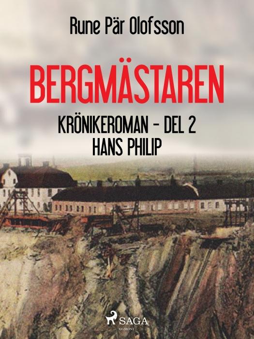 Bergmästaren : krönikeroman. D. 2, Hans Philip (E-bog)