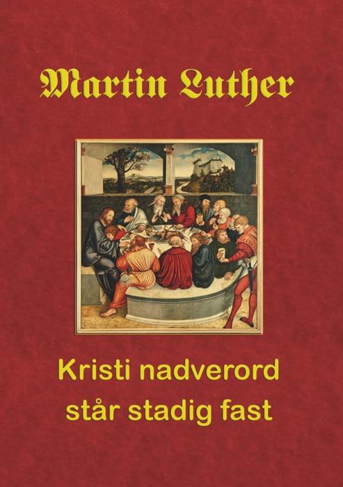 Image of   Martin Luther. Kristi nadverord står stadig fast (E-bog)