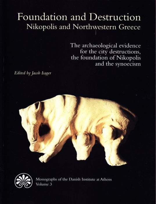 Image of   Foundation and Destruction. Nikopolis and Northwestern Greece. (Bog)