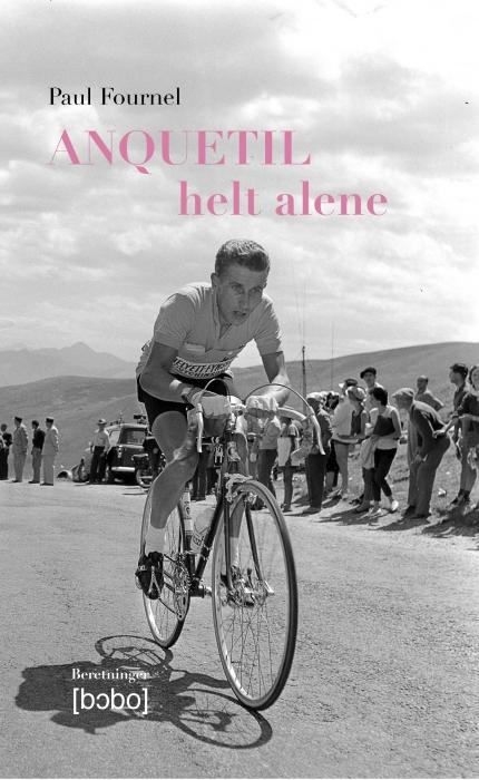 Image of   Anquetil - helt alene (Bog)