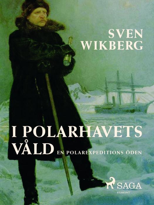 I polarhavets våld : en polarexpeditions öden (E-bog)
