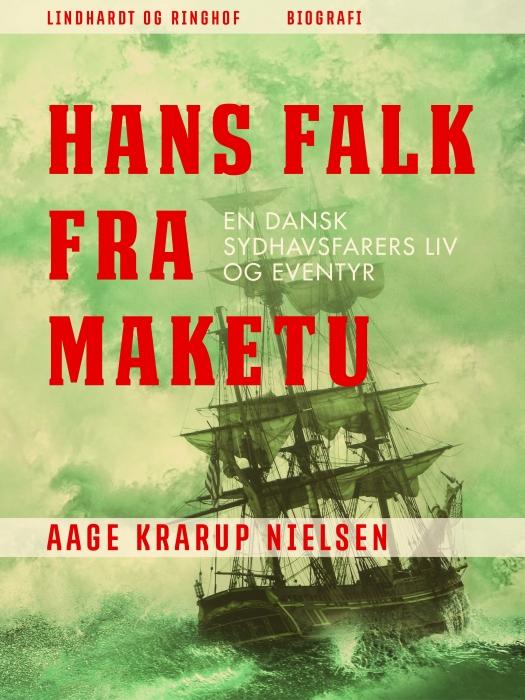 Image of Hans Falk fra Maketu. En dansk Sydhavsfarers liv og eventyr (E-bog)